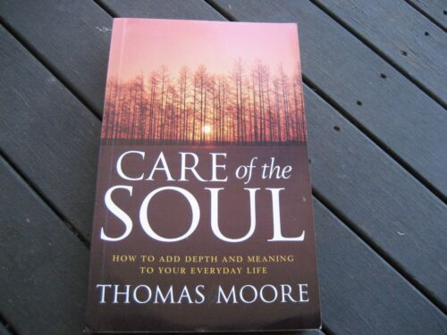 1 of 1 - Care of the Soul:How to Add Depth & Meaning to Your Everyday Life by Thomas Moor