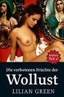 Die verbotenen Früchte der Wollust 2 von Lilian Green (2012, Taschenbuch)