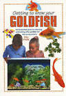 Getting To Know Your Goldfish by Gill Page (Paperback, 2006)