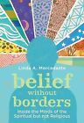 Belief without Borders: Inside the Minds of the Spiritual but not Religious by Linda A. Mercadante (Hardback, 2014)