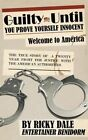 Guilty Until You Prove Yourself Innocent by Ricky Dale (Paperback, 2013)