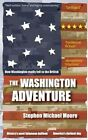 The Washington Adventure by Stephen Michael Moore (Paperback, 2015)
