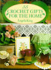 55 Crochet Gifts for the Home by Angela King (Hardback, 1993)