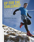 Up for the Challenge: Take on Over 60 of the World by Dominic Bliss (Hardback, 2015)