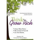 Think & Grow Rich: Empowered Woman's Guide To Success by Wendy Wallace, Napoleon Hill (Paperback, 2009)