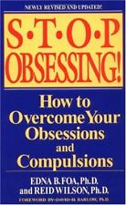 Stop Obsessing! : How to Overcome Your Obsessions and Compulsions by Edna B. Foa and Reid Wilson (2001, Paperback, Revised)