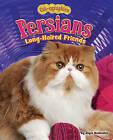 Persians: Long-Haired Friends by Joyce L Markovics (Hardback, 2011)