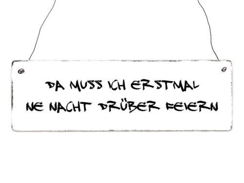 Holzschild Shabby DA MUSS ICH ERSTMAL NE NACHT DRÜBER FEIERN Spruch Lustig