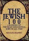 The Jewish 100 by Michael Shapiro (Paperback / softback, 2012)