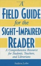 A Field Guide for the Sight-Impaired Reader: A Comprehensive Resource -ExLibrary