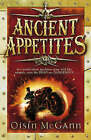 Ancient Appetites by Oisin McGann (Paperback, 2008)