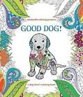 Zendoodle Coloring Presents Good Dog!: A Dog Lover's Coloring Book by Caitlin Peterson (Paperback / softback, 2016)