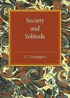 Society and Solitude by E. T. Campagnac (Paperback, 2015)