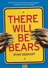 There Will Be Bears by Ryan Gebhart (Paperback / softback, 2016)