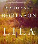 Lila by Marilynne Robinson (CD-Audio, 2014)