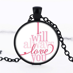 I Will Always Love You cabochon verre noir Collier Pendentif