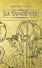 La Tangente by Isidro Duarte Oteron (Paperback / softback, 2013)