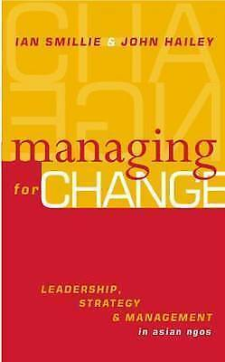 1 of 1 - Managing for Change: Leadership, Strategy and Management in Asian NGOs-ExLibrary
