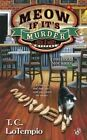 Meow If It's Murder by T C Lotempio (Paperback / softback, 2014)