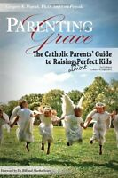 Parenting With Grace: The Catholic Parents` Guide To Raising Almost Perfect Kids on sale