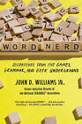 Word Nerd: Dispatches from the Games, Grammar, and Geek Underground by John D. Williams (Paperback, 2016)