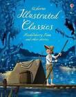 Illustrated Classics Huckleberry Finn & Other Stories by Usborne Publishing Ltd (Hardback, 2016)