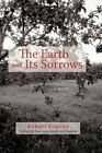 The Earth and Its Sorrows 9781450227544 by Robert Crooke Hardcover