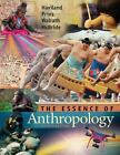 Essence of Anthropology by Bunny McBride, William A. Haviland, Harald E. L. Prins and Dana Walrath (2015, Paperback)