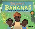 Juliana's Bananas: Where do your bananas come from by Ruth Walton (Hardback, 2014)
