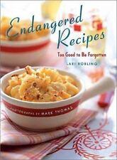 Endangered Recipes: Too Good to Be Forgotten - LikeNew - Robling, Lari -