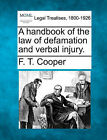 A Handbook of the Law of Defamation and Verbal Injury. by F T Cooper (Paperback / softback, 2010)