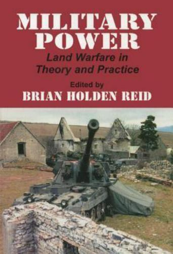 Military Power: Land Warfare in Theory and Practice, Good Books
