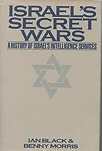 Israel's Secret Wars : A History of Israel's Intelligence Service