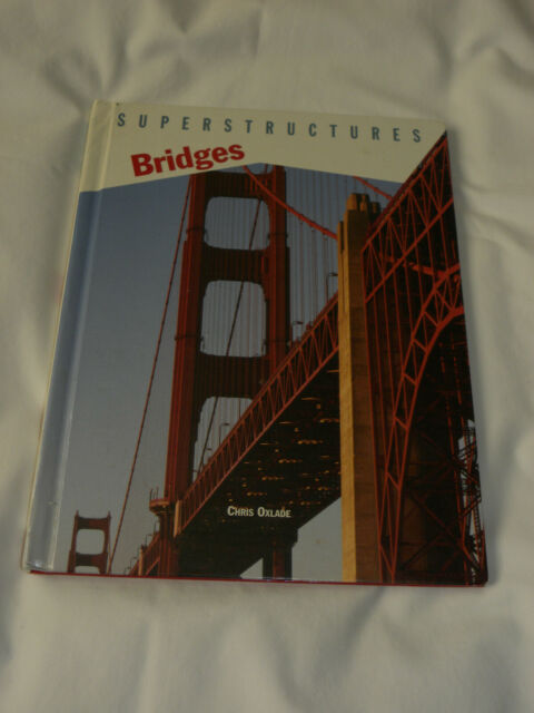 SUPERSTRUCTURES BRIDGES CHRIS OXLADE RAINTREE STECK-VAUGHN HC EX-LIB JNF 1997