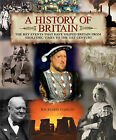 A History of Britain: The Key Events That Have Shaped Britain from Neolithic Times to the 21st Century by Richard Dargie (Hardback, 2007)