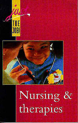 Just the Job!: Nursing & Therapies, Lifetime Careers , Good | Fast Delivery