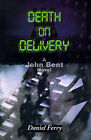 Death on Delivery by Daniel D Ferry (Paperback / softback, 2000)