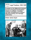 A Treatise on the Differences Between the Laws of England and Scotland Relating to Contracts: Including Marriage Considered as a Contract Affecting Property, and Marriage Settlements. by William James Tayler (Paperback / softback, 2010)