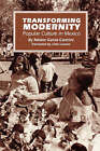 Transforming Modernity: Popular Culture in Mexico by Nestor Garcia Canclini (Paperback, 1992)