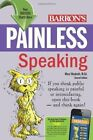 Painless Speaking by Mary Elizabeth (Paperback, 2012)