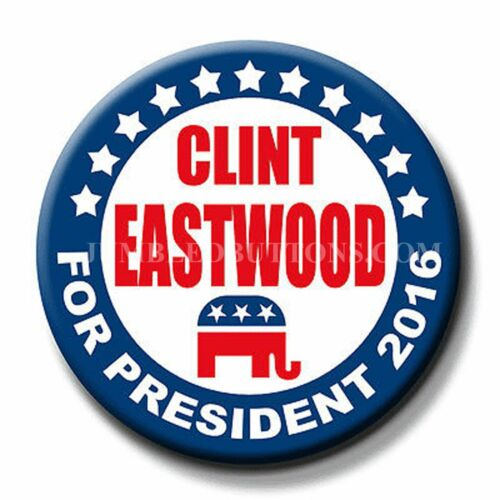 """2016 CLINT EASTWOOD for PRESIDENT 2.25/"""" CAMPAIGN Pinback BUTTON"""