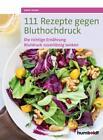 111 Rezepte gegen Bluthochdruck von Anne Iburg (2016, Taschenbuch)