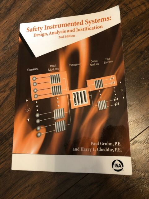Safety Instrumented Systems Design Analysis And Justification By Harry Cheddie And Paul Gruhn 2005 Trade Paperback Revised Edition For Sale Online Ebay