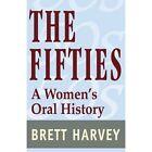 The Fifties: A Women's Oral History by Brett Harvey (Paperback / softback, 2002)
