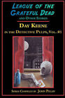 League of the Grateful Dead and Other Stories: Day Keene in the Detective Pulps Volume I by Day Keene (Paperback / softback, 2010)