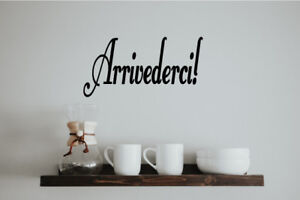 Details about ARRIVEDERCI ITALIAN WORD DECAL GOODBYE Kitchen Bedroom Living  Room