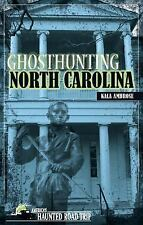 America's Haunted Road Trip: Ghosthunting North Carolina by Kala Ambrose (2011, Paperback)
