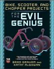 Bike, Scooter, and Chopper Projects for the Evil Genius by Kathy McGowan, Brad Graham (Paperback, 2008)
