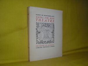 Henry-de-Montherlant-notes-sur-mon-theatre-edition-originale-1950