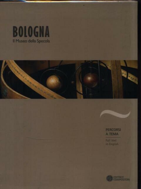 BOLOGNA. IL MUSEO DELLA SPECOLA  BONOLI FABRIZIO COMPOSITORI 2007